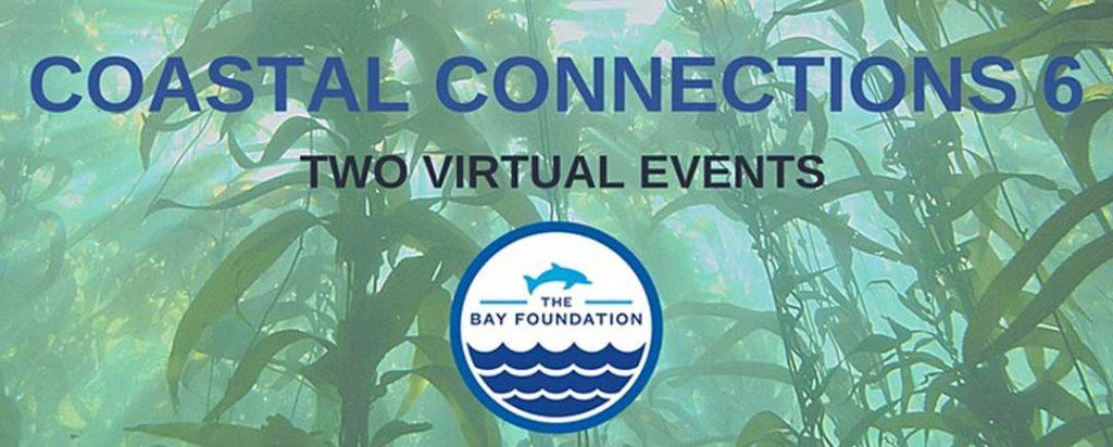 Bay Foundation's Coastal Connections 6 - 2020